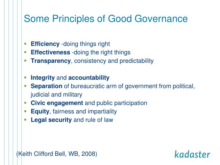 principles and characteristics of good governance Characteristics of architecture principles  a good set of principles will be founded in the beliefs and  support the architecture governance.
