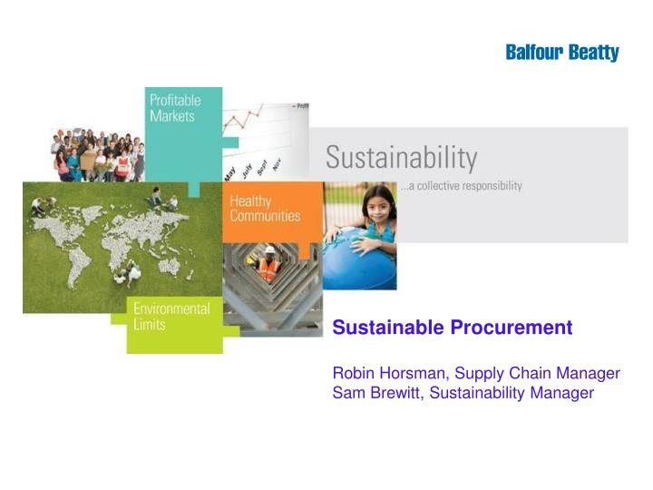 Sustainable procurement robin horsman supply chain manager sam brewitt sustainability manager