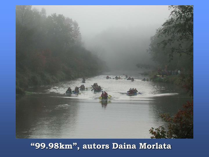 """""""99.98km"""", autors Daina Morlata"""
