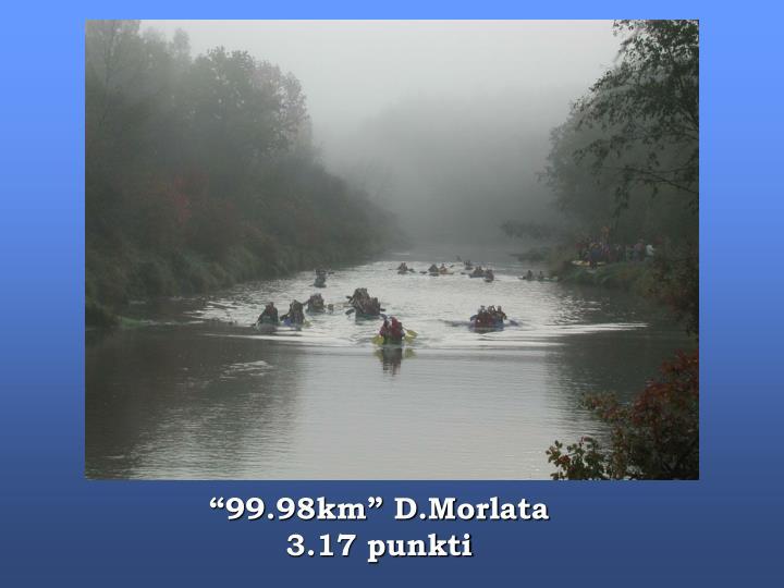 """99.98km"" D.Morlata"