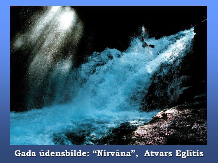 "Gada ūdensbilde: ""Nirvāna"",  Atvars Eglītis"