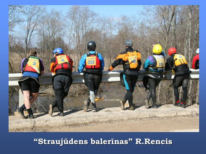 """Straujūdens balerīnas"" R.Rencis"