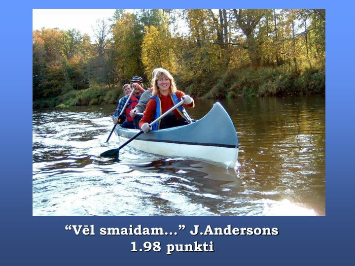 """Vēl smaidam..."" J.Andersons"
