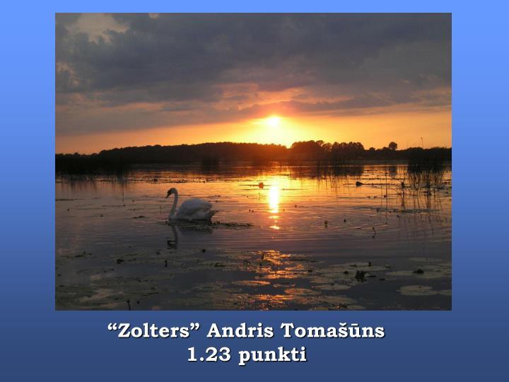 """""""Zolters"""" Andris Tomašūns"""