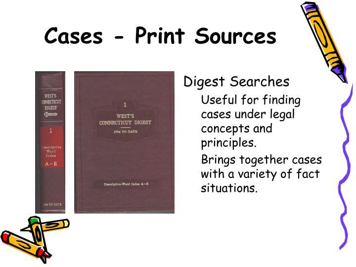 Cases - Print Sources