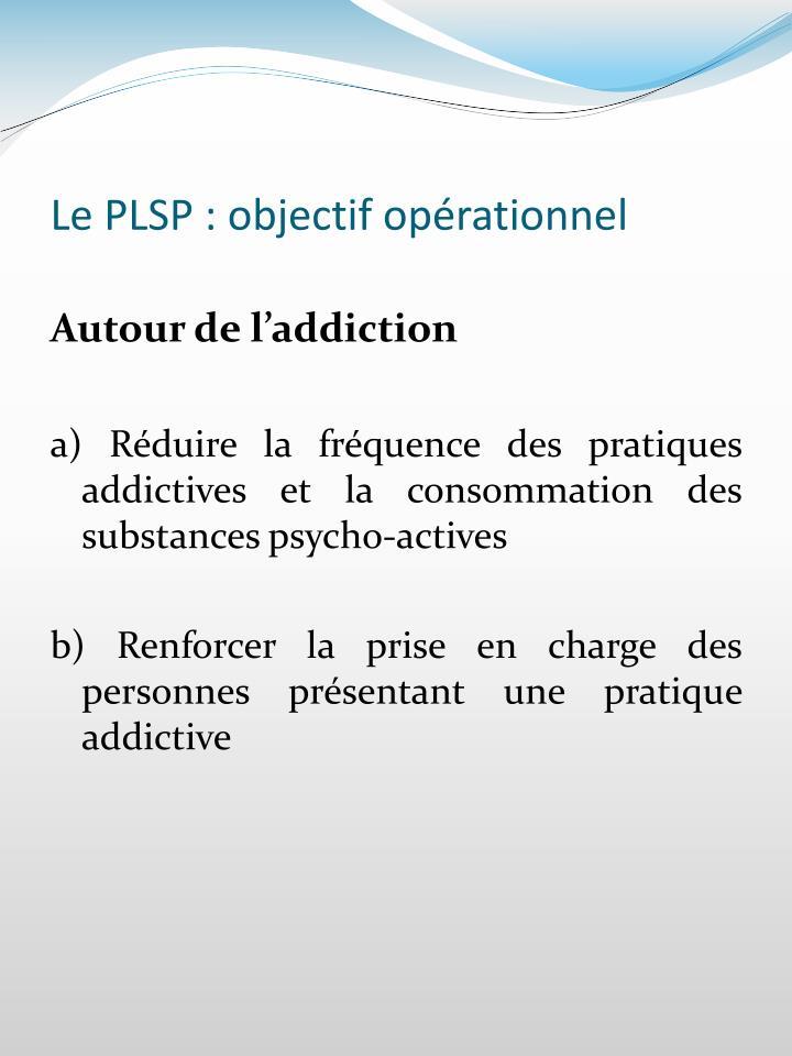 Le PLSP : objectif opérationnel