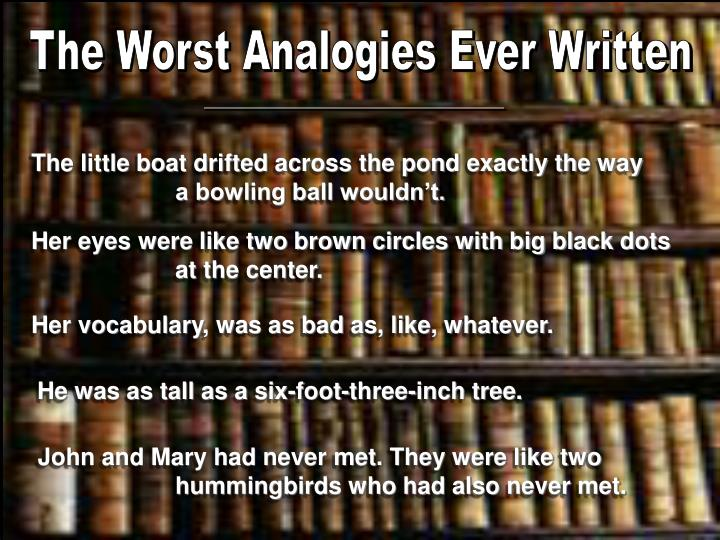 The Worst Analogies Ever Written