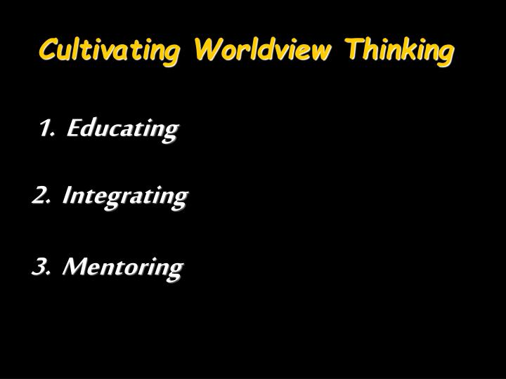 Cultivating Worldview Thinking