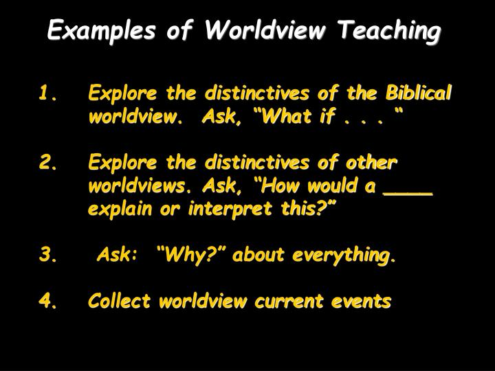 Examples of Worldview Teaching