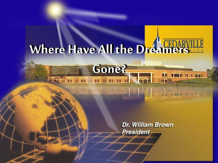 Where Have All the Dreamers Gone?