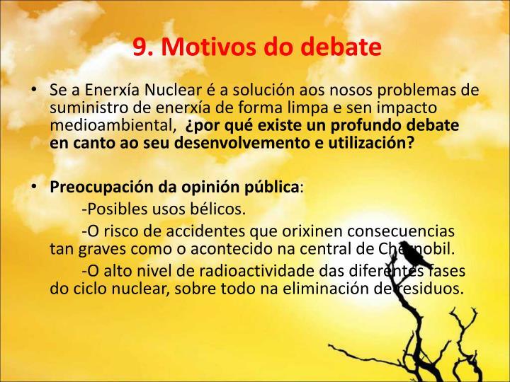 9. Motivos do debate