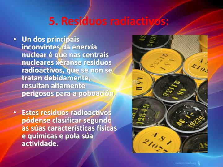 5. Residuos radiactivos: