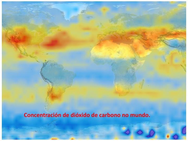 Concentración de dióxido de carbono no mundo.