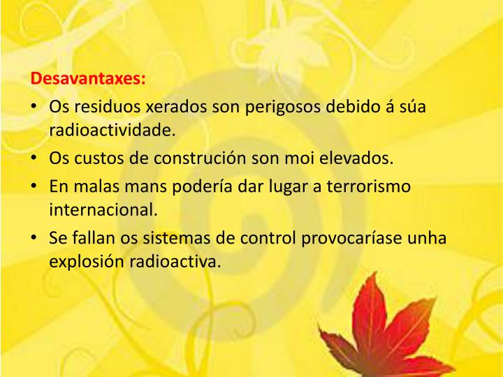 Desavantaxes: