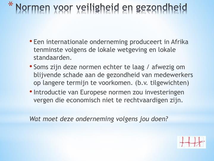 Een internationale onderneming produceert in Afrika tenminste volgens de lokale wetgeving en lokale standaarden.