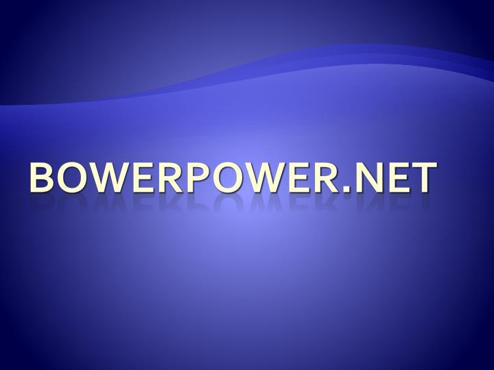 BowerPower.net