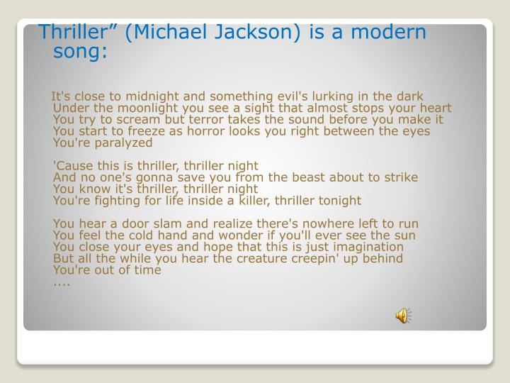 "Thriller"" (Michael Jackson) is a modern song:"