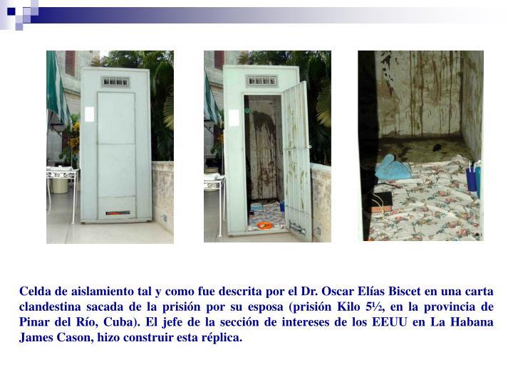 Celda de aislamiento tal y como fue descrita por el Dr. Oscar Elías Biscet en una carta clandestina sacada de la prisión por su esposa (prisión Kilo 5½,