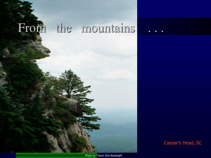 From   the   mountains    . . .