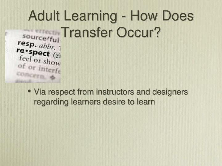 Adult Learning - How Does Transfer Occur?