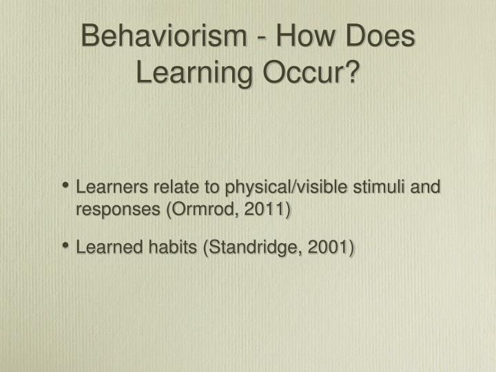 Behaviorism how does learning occur