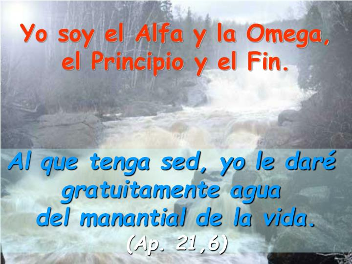 Yo soy el Alfa y la Omega,