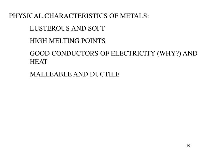 PHYSICAL CHARACTERISTICS OF METALS: