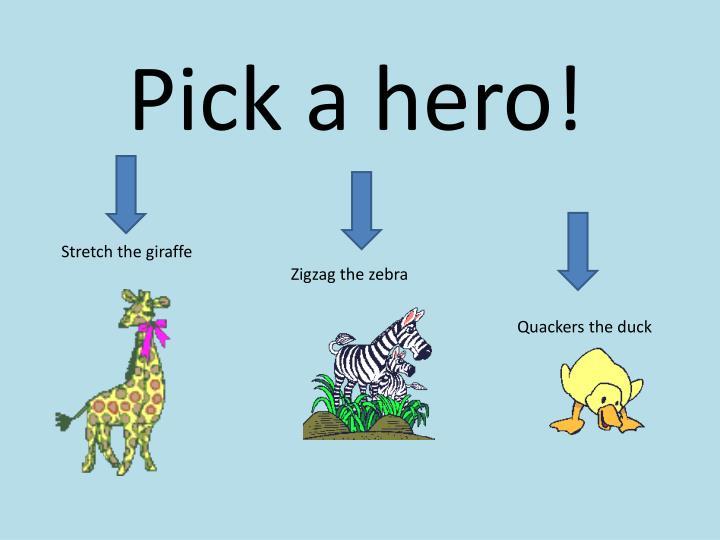 Pick a hero!