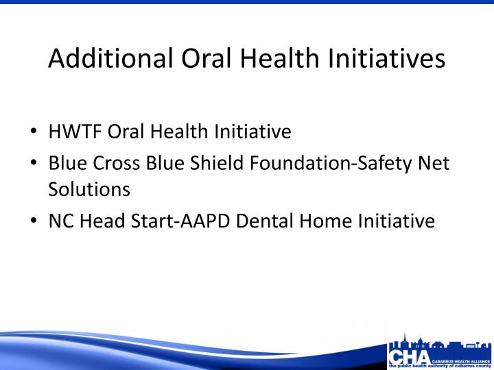Additional Oral Health Initiatives