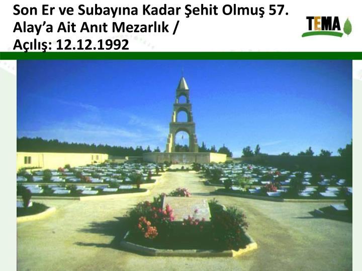 Son Er ve Subayına Kadar Şehit Olmuş 57. Alay'a Ait Anıt Mezarlık /