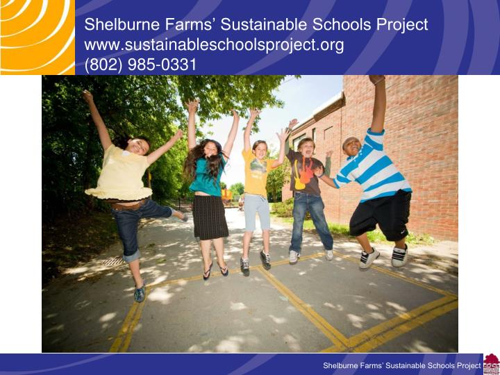 Shelburne Farms' Sustainable Schools Project www.sustainableschoolsproject.org