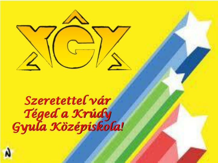Szeretettel vár Téged a Krúdy Gyula Középiskola!