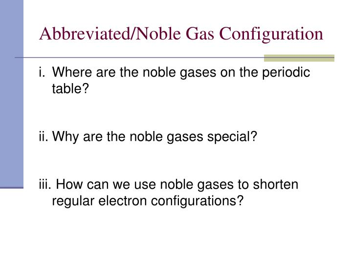 Abbreviated/Noble Gas Configuration