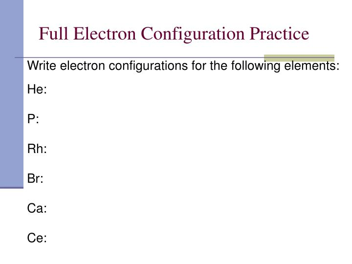 Full Electron Configuration Practice