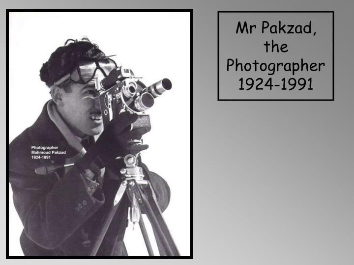 Mr Pakzad, the Photographer