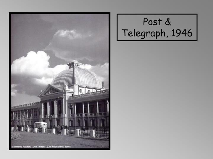 Post & Telegraph, 1946