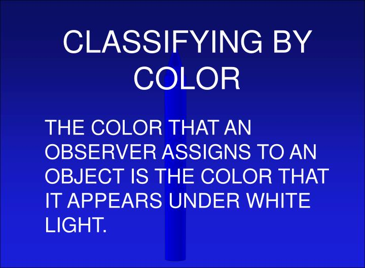 CLASSIFYING BY COLOR
