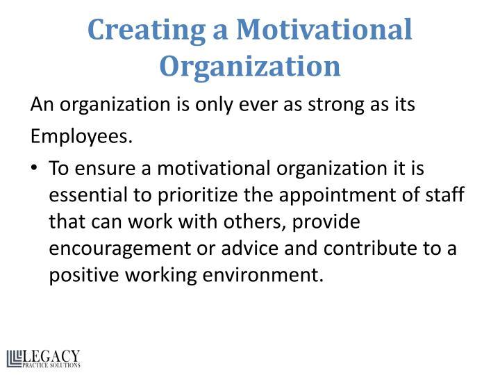 Creating a Motivational Organization