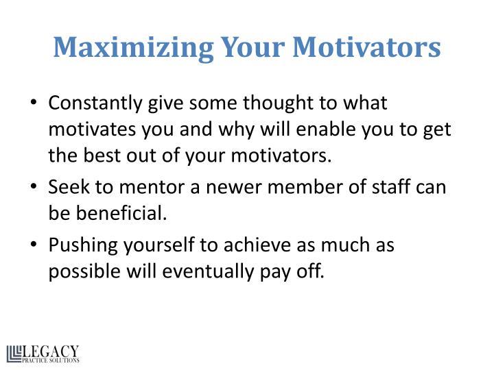 Maximizing Your Motivators