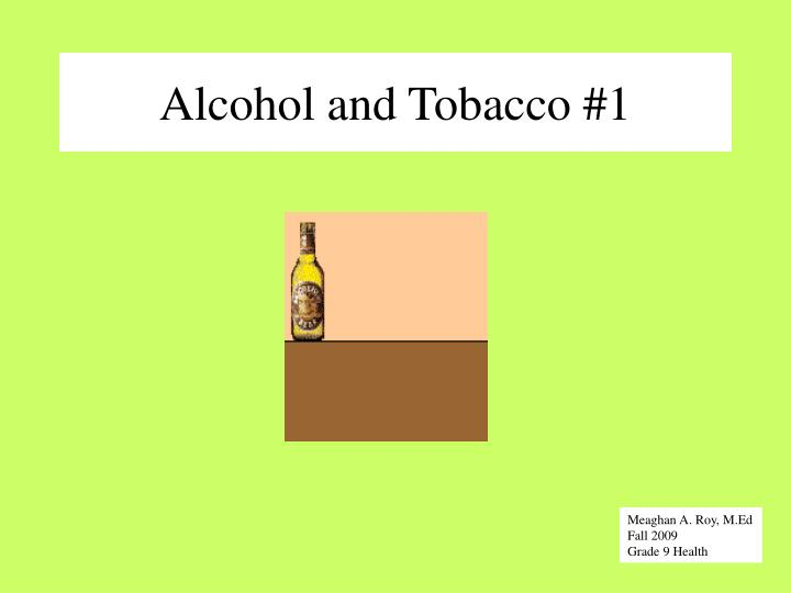 Alcohol and tobacco 1