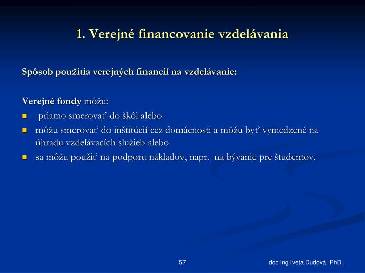 1. Verejné financovanie vzdelávania