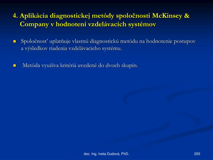 4. Aplikácia diagnostickej metódy spoločnosti
