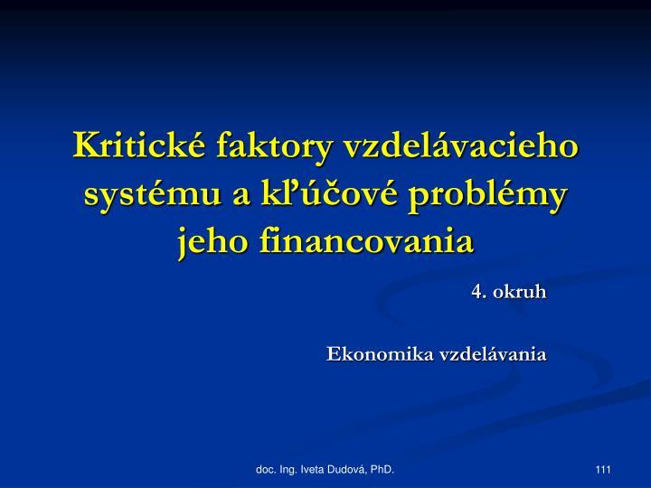 Kritické faktory vzdelávacieho systému akľúčové problémy jeho financovania