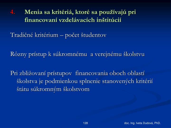Menia sa kritériá, ktoré sa používajú pri financovaní vzdelávacích inštitúcií