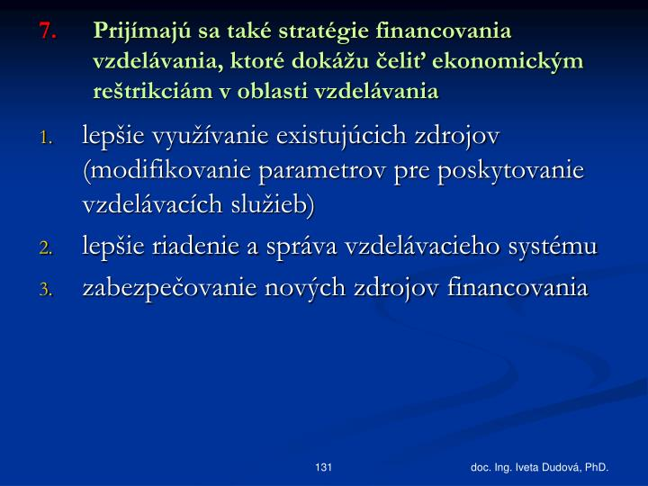 Prijímajú sa také stratégie financovania vzdelávania, ktoré dokážu čeliť ekonomickým reštrikciám v oblasti vzdelávania