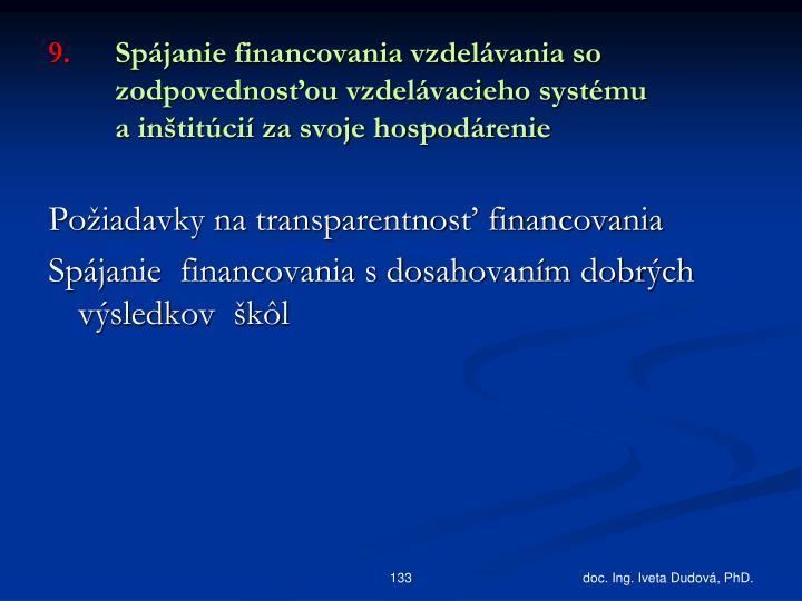 Spájanie financovania vzdelávania so zodpovednosťou vzdelávacieho systému ainštitúcií za svoje hospodárenie