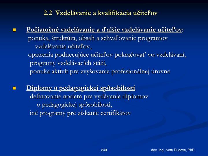 2.2  Vzdelávanie akvalifikácia učiteľov