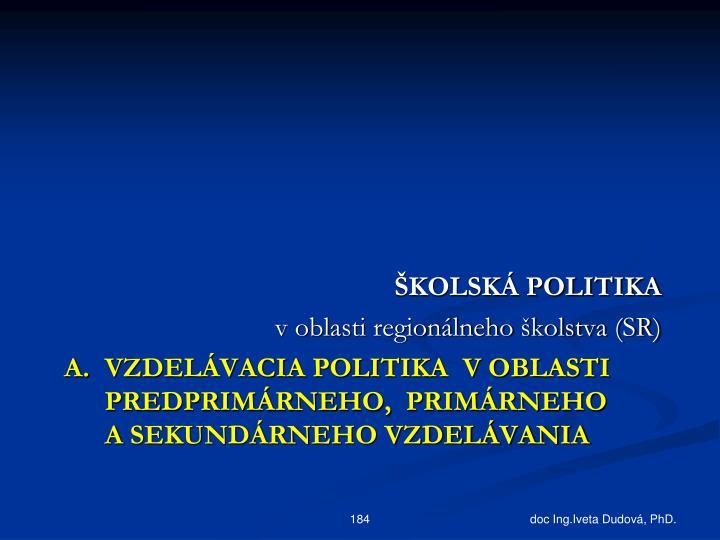ŠKOLSKÁ POLITIKA