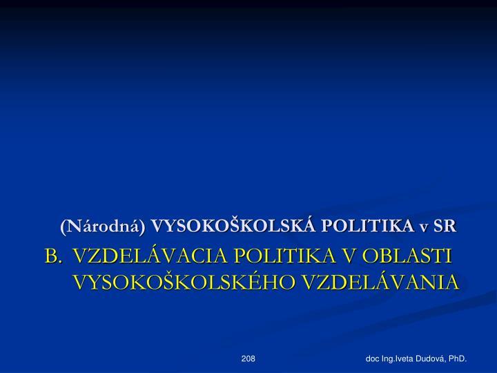 (Národná) VYSOKOŠKOLSKÁ POLITIKA v SR