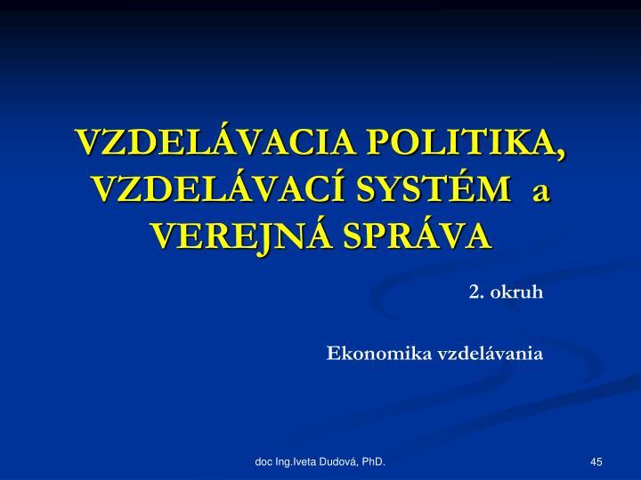 VZDELÁVACIA POLITIKA, VZDELÁVACÍ SYSTÉM  a